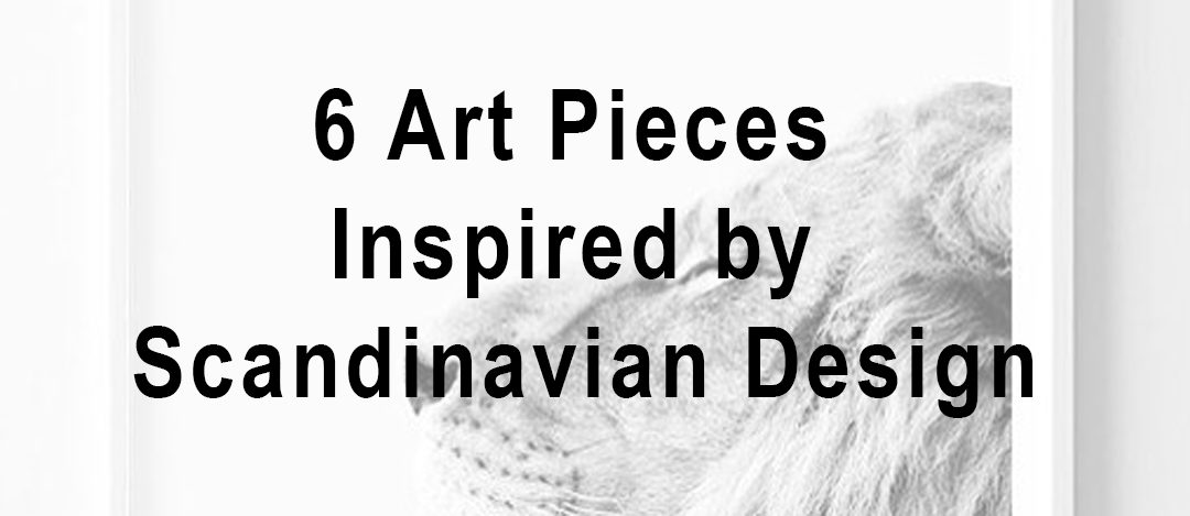 6 Art Pieces Inspired by Scandinavian Design